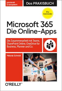 Die Microsoft Office 365 Online-Apps – Das Praxisbuch von Schmidt,  Melanie