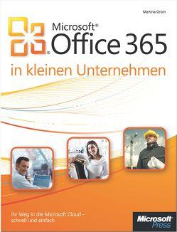 Microsoft Office 365 in kleinen Unternehmen von Grom,  Martina