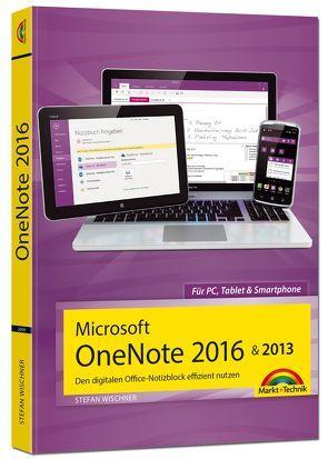 Microsoft OneNote 2016 & 2013 Den digitalen Office-Notizblock effizient nutzen von Wischner,  Stefan