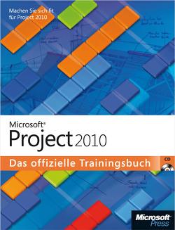 Microsoft Project 2010 – Das offizielle Trainingsbuch von Chatfield,  Carl, Johnson,  Timothy