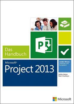 Microsoft Project 2013 – Das Handbuch von Hirschkorn,  Peter, Reister,  Steffen