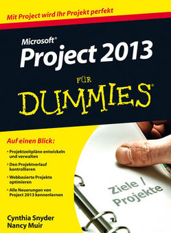 Microsoft Project 2013 für Dummies von Engel,  Reinhard, Muir,  Nancy C., Snyder,  Cynthia