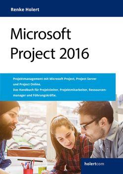 Microsoft Project 2016 von Holert,  Renke