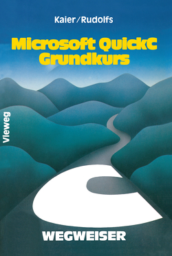 Microsoft QuickC-Wegweiser Grundkurs von Kaier,  Ekkehard, Rudolfs,  Edwin