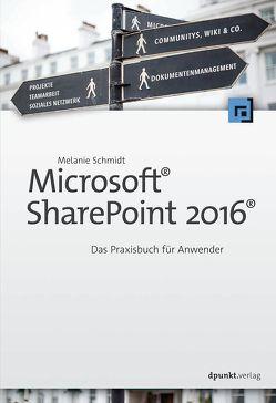 Microsoft® SharePoint 2016® von Schmidt,  Melanie