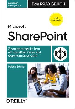 Microsoft SharePoint – Das Praxisbuch für Anwender von Schmidt,  Melanie