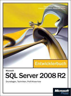 Microsoft SQL Server 2008 R2 – Das Entwicklerbuch von Koller,  Alexander, Löffelmann,  Klaus, Neumann,  Jörg, Urban,  Georg