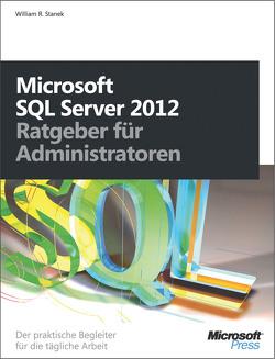 Microsoft SQL Server 2012 – Ratgeber für Administratoren von Stanek,  William R.