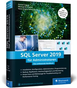 Microsoft SQL Server 2019 für Administratoren von Caesar,  Daniel, Friebel,  Michael R., Selent-Knips,  Hans Georg