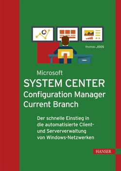 Microsoft System Center Configuration Manager Current Branch von Joos,  Thomas