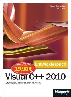 Microsoft Visual C++ 2010 – Das Entwicklerbuch – Jubiläumsausgabe von Louis,  Dirk, Saumweber,  Walter