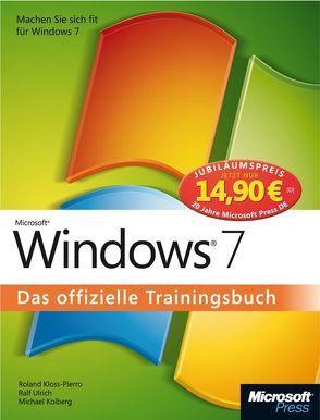 Microsoft Windows 7 – Das offizielle Trainingsbuch, Jubiläumsausgabe zum Sonderpreis von Kloss-Pierro,  Roland, Kolberg,  Michael, Ulrich,  Ralf