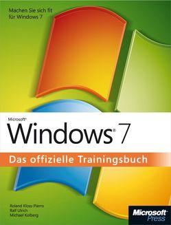 Microsoft Windows 7 – Das offizielle Trainingsbuch von Kloss-Pierro,  Roland, Kolberg,  Michael, Ulrich,  Ralf