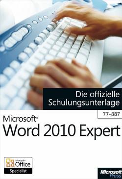 Microsoft Word 2010 Expert – Die offizielle Schulungsunterlage (Exam 77-887) von Kolberg,  Michael