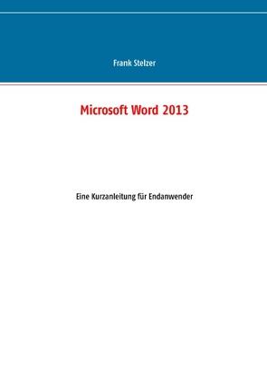 Microsoft Word 2013 von Stelzer,  Frank