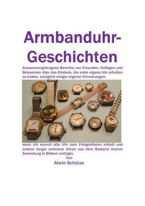 Microsoft Word – Armbanduhr-Geschichten-A5-2 – bearbeitet.pdf von Schütze,  Alwin