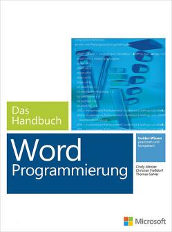 Microsoft Word Programmierung – Das Handbuch. Für Word 2007 – 2013 von Freßdorf,  Christian, Gahler,  Thomas, Meister,  Cindy