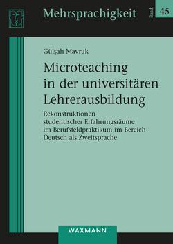 Microteaching in der universitären Lehrerausbildung von Mavruk,  Gülsah