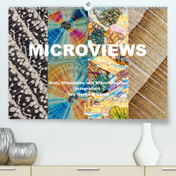 Microviews – Holz, Mineralien und Mikrokristalle (Premium, hochwertiger DIN A2 Wandkalender 2021, Kunstdruck in Hochglanz) von Vlcek,  Gerhard