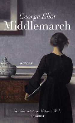 Middlemarch von Eliot,  George, Wachinger,  Kristian, Walz,  Melanie