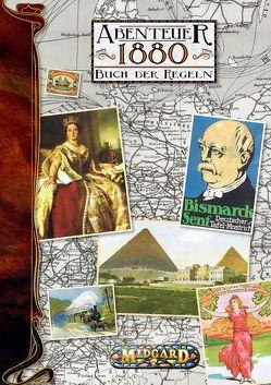 Midgard: Abenteuer 1880 – Buch der Regeln von Franke,  Jürgen, Glumpler,  Heinrich, Nagel,  Rainer
