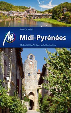 Midi-Pyrénées Reiseführer Michael Müller Verlag von Meiser,  Annette