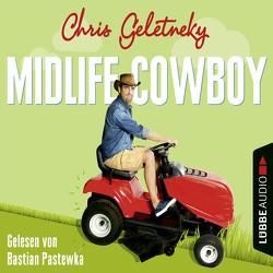 Midlife-Cowboy von Geletneky,  Chris, Pastewka,  Bastian