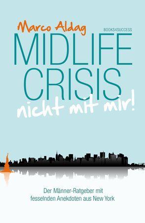 Midlife Crisis – nicht mit mir! von Aldag,  Marco