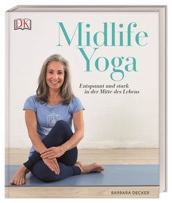 Midlife Yoga von Decker,  Barbara