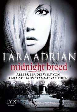 Midnight Breed – Alles über die Welt von Lara Adrians Stammesvampiren von Adrian,  Lara