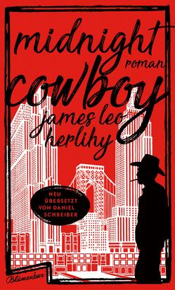 Midnight Cowboy von Herlihy,  James Leo, Schreiber,  Daniel