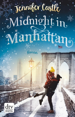 Midnight in Manhattan von Castle,  Jennifer, Reinhart,  Franka