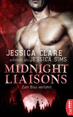 Midnight Liaisons – Zum Biss verführt von Clare,  Jessica, Karamustafa,  Melike, Sims,  Jessica