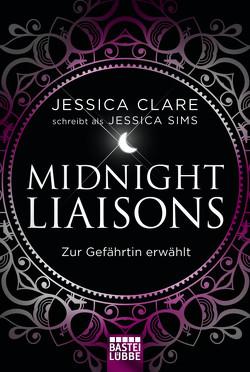 Midnight Liaisons – Zur Gefährtin erwählt von Clare,  Jessica, Karamustafa,  Melike, Sims,  Jessica