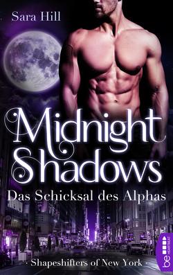 Midnight Shadows – Das Schicksal des Alphas von Hill,  Sara