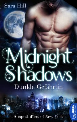 Midnight Shadows – Dunkle Gefährtin von Hill,  Sara