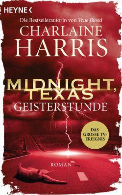 Midnight, Texas – Geisterstunde von Harris,  Charlaine, Rebernik-Heidegger,  Sonja