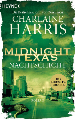 Midnight, Texas – Nachtschicht von Harris,  Charlaine, Rebernik-Heidegger,  Sonja