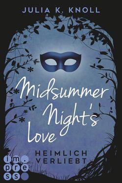 Midsummer Night's Love. Heimlich verliebt von Knoll,  Julia Kathrin