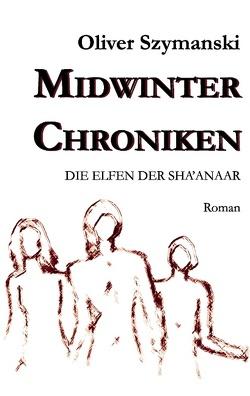 Midwinter Chroniken von Szymanski,  Oliver