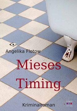 Mieses Timing von Flotow,  Angelika