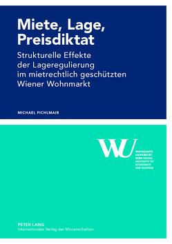Miete, Lage, Preisdiktat von Pichlmair,  Michael