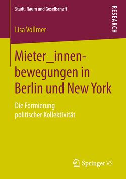 Mieter_innenbewegungen in Berlin und New York von Vollmer,  Lisa