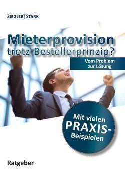 Mieterprovision trotz Bestellerprinzip? von Stärk,  Ralf, Ziegler,  Helge