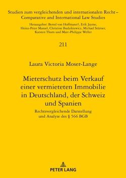 Mieterschutz beim Verkauf einer vermieteten Immobilie in Deutschland, der Schweiz und Spanien von Moser-Lange,  Laura Victoria
