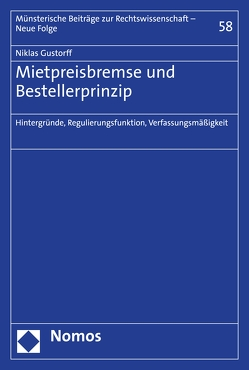 Mietpreisbremse und Bestellerprinzip von Gustorff,  Niklas