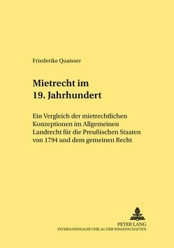 Mietrecht im 19. Jahrhundert von Quaisser,  Friederike