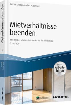 Mietverhältnisse beenden – inkl. Arbeitshilfen online von Gerber,  Kathrin, Nasemann,  Andrea