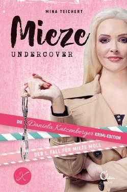 Mieze undercover von Katzenberger,  Daniela, Teichert,  Mina