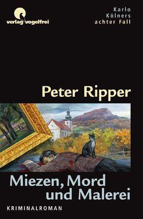 Miezen, Mord und Malerei von Ripper,  Peter